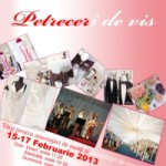 """Targul de nunti """"Petreceri de Vis"""" – 15-17 februarie 2013 – Expo Arad"""