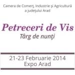 """Targul de nunti """"Petreceri de vis"""", Expo Arad, 21-23 februarie 2014"""