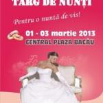 Targul de nunti Expo Bacau – 1-3 martie 2013 – Central Plaza Bacau